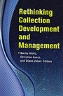Rethinking collection development and management