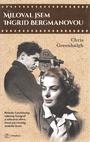 Miloval jsem Ingrid Bergmanovou