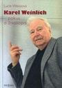 Karel Weinlich - pokus o životopis
