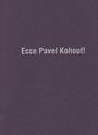 Ecce Pavel Kohout! (* 20. 7. 1928)