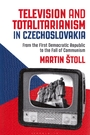 Television and totalitarianism in Czechoslovakia