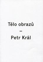 Tělo obrazů - Petr Král