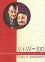 V + W = 100