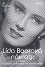 Lída Baarová návraty, aneb, Co skrýval soukromý archiv filmové hvězdy