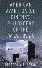 American avant-garde cinema's philosophy of the in-between