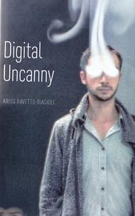 Digital uncanny
