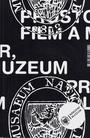 Prostor, film a muzeum, aneb, Formy, funkce a podoby filmového obrazu v čase od Muzea Království českého po Národní muzeum