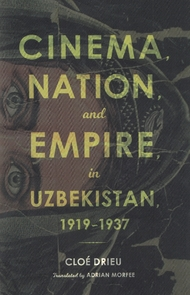 Cinema nation and empire in Uzbekistan, 1919-1937
