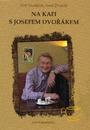 Na kafi s Josefem Dvořákem