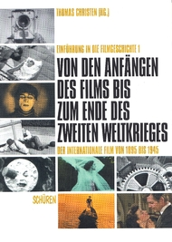 Von den Anfängen des Films bis zum Ende des zweiten Weltkrieges