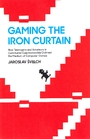 Gaming the iron curtain