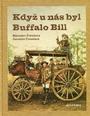 Když u nás byl Buffalo Bill