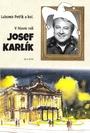 V hlavní roli Josef Karlík