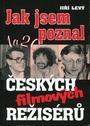 Jak jsem poznal 1 a 20 českých filmových režisérů