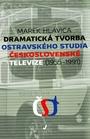 Dramatická tvorba ostravského studia Československé televize