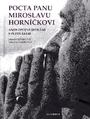 Pocta panu Miroslavu Horníčkovi, aneb, Opojné setkání s Plzeňákem