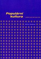 Populární kultura v kontextu nových médií a jejich užívání