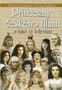 Princezny českého filmu -a také ty televizní