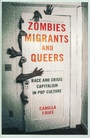 Zombies, migrants and queers